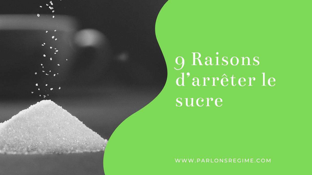 9 Raisons d'arrêter le sucre