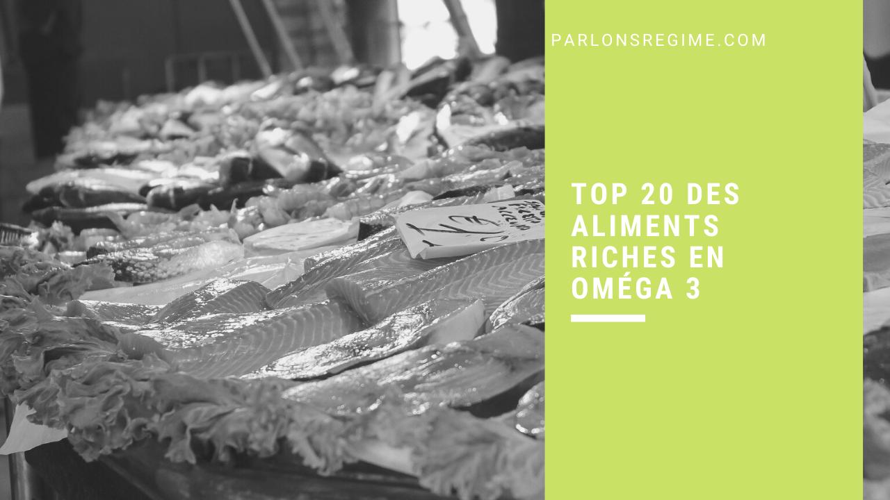 TOP 20 DES ALIMENTS RICHES EN OMÉGA 3