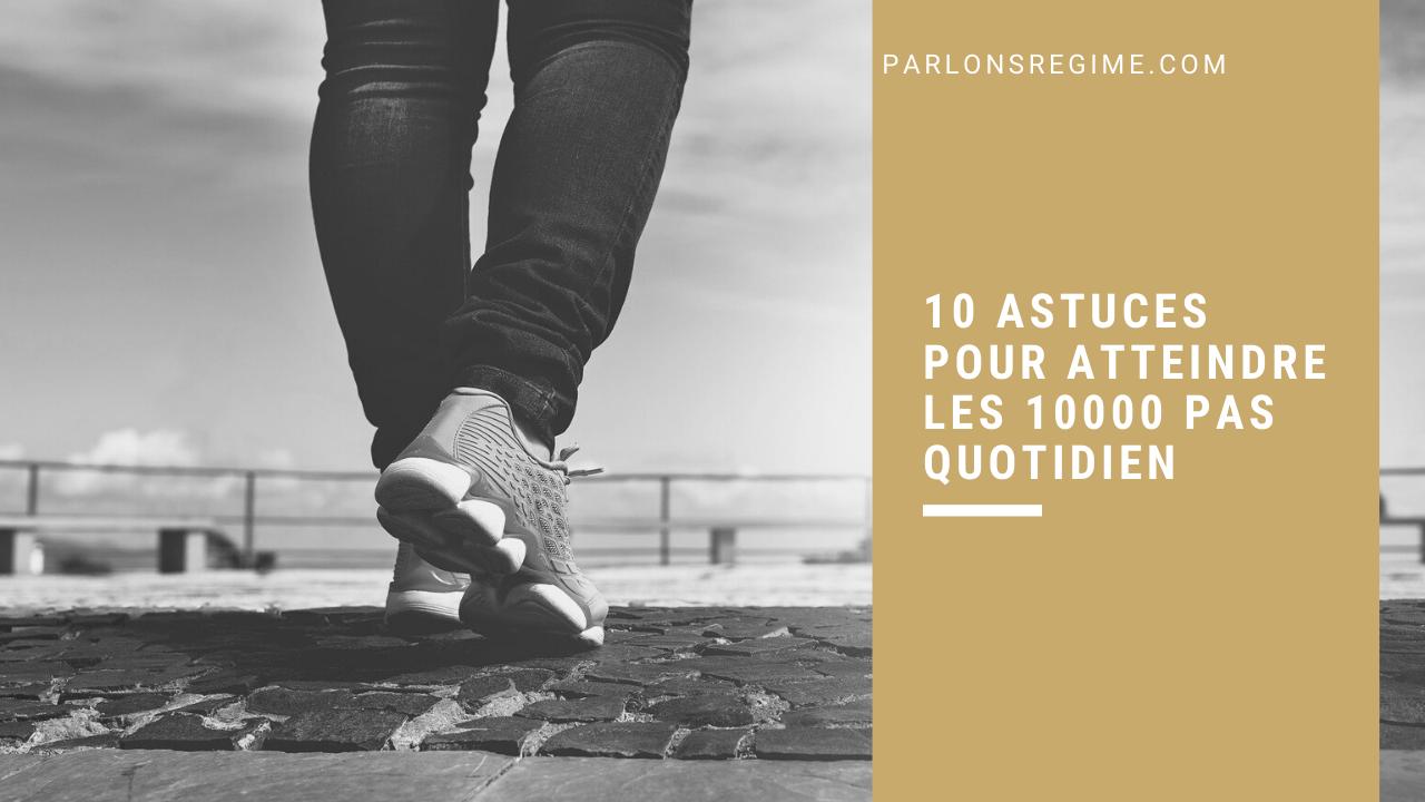 10 astuces pour atteindre les 10000 pas quotidien