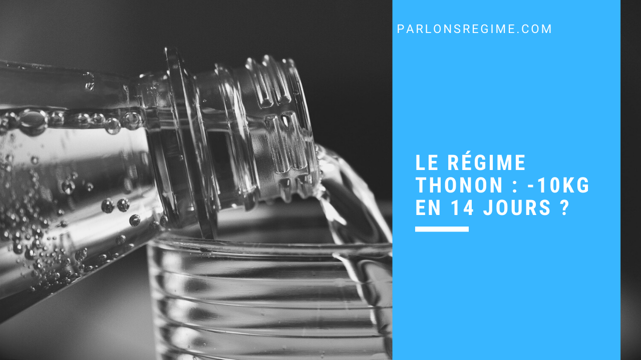 Le régime Thonon _ -10kg en 14 jours
