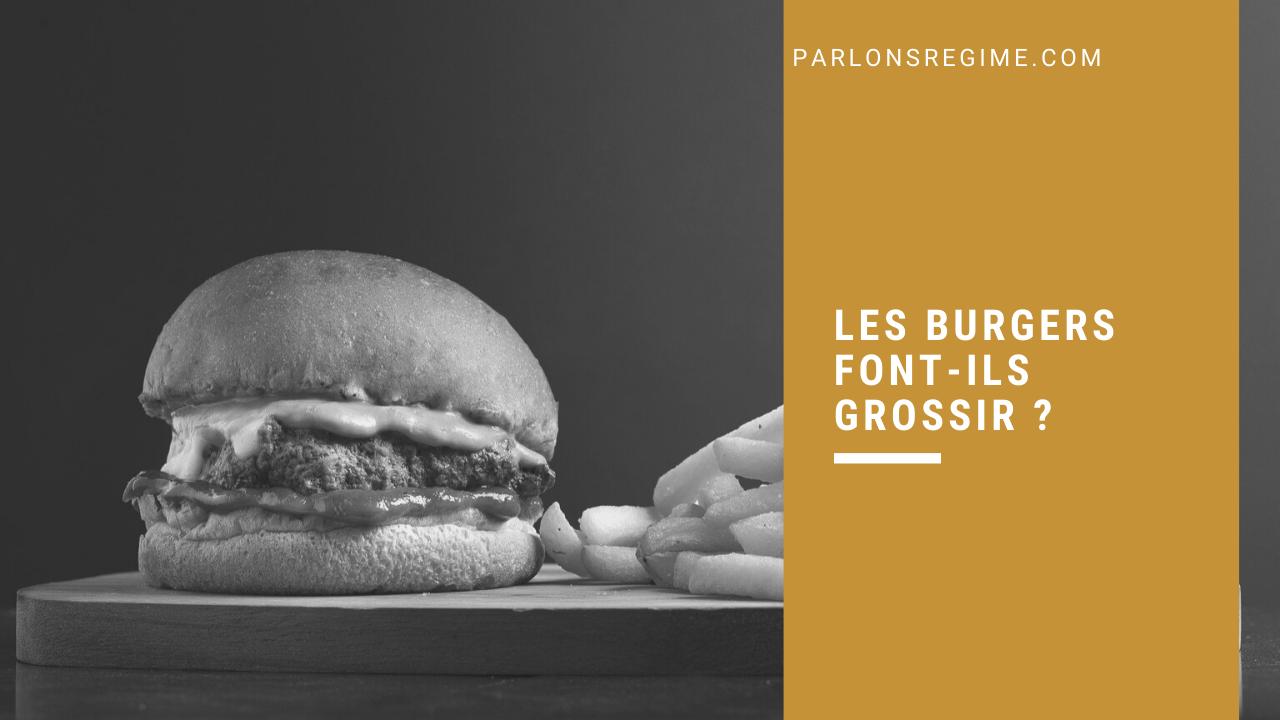 Les burgers font-ils grossir ?